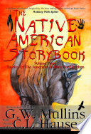 The Native American Story Book Volume Three Stories Of The American Indians For Children