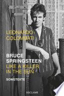 Bruce Springsteen Like A Killer In The Sun Songtexte