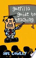 Guerilla Guide to Teaching