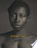 Delia S Tears Race Science And Photography In Nineteenth Century America