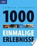 Lonely Planet Reisebildband 1000 einmalige Erlebnisse
