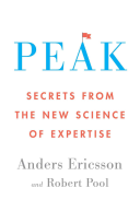 Peak : secrets from the new science of expertise /