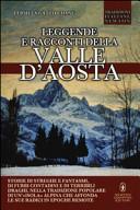Leggende e racconti della Valle d Aosta