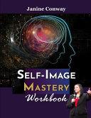 Self Image Mastery Workbook