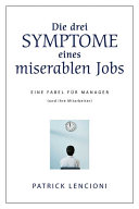 Die drei Symptome eines miserablen Jobs
