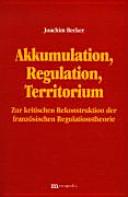 Akkumulation, Regulation, Territorium