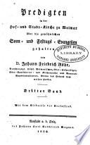 Predigten in der Hoh- und Stadt- Kirche zu Weimar über die gewöhnlichen Sonn- und Festags- Evangelien gehalten