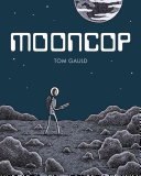 Mooncop The Last Policeman Living On The Moon