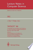 TAPSOFT  89  Proceedings of the International Joint Conference on Theory and Practice of Software Development Barcelona  Spain  March 13 17  1989