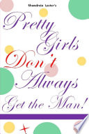 Pretty Girls Don't Always Get The Man Pdf/ePub eBook