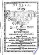 Biblia     von     M  Luther ins Teutsche   bersetzt     aufs neu durchsehen  mit des seligen Ubersetzers     Vorreden und     Glossen     dann mit     Kupfern ausgeziert  etc