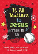 It All Matters to Jesus Devotional for Boys  Bullies  Bikes  and Baseball     He Cares about It All