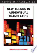 New Trends in Audiovisual Translation