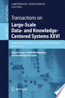 Transactions On Large Scale Data And Knowledge Centered Systems Xxvi