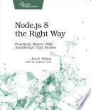 Node js 8 the Right Way