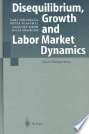 Disequilibrium Growth And Labor Market Dynamics
