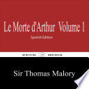 Le Morte D Arthur Volume 1