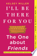 Book I ll Be There For You  The One about Friends
