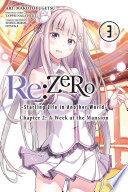 Re ZERO  Starting Life in Another World   Chapter 2  A Week at the Mansion  Vol  3  manga