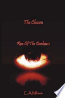 The Chosen ~ Rise of the Darkness Tribes The Elders Prophesied Of A