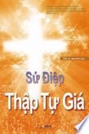 Sứ Điệp Thập Tự Giá : The Message of the Cross (Vietnamese Edition)