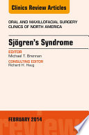 Sjogren s Syndrome  An Issue of Oral and Maxillofacial Surgery Clinics