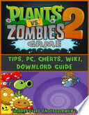 Plants Vs Zombies 2 Game Tips  Pc  Cheats  Wiki  Download Guide