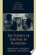 The Politics of Survival in Academia