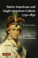 Native Americans and Anglo American Culture  1750 1850