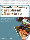 Twentieth Century Caribbean Literature