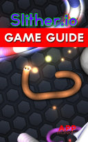 Slither io Game Guide