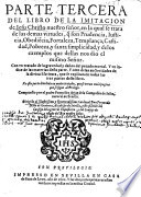 Parte tercera del Libro de la Imitacion con vn tratado de la de Iesu Christo ... grauedad y daños del pecado mortal, etc