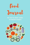 Food Journal 90 Days Diet And Fitness Diary
