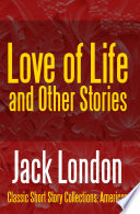 Love of Life   Other Stories