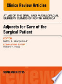 Adjuncts for Care of the Surgical Patient  An Issue of Atlas of the Oral   Maxillofacial Surgery Clinics 23 2