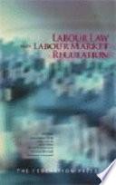 Labour Law and Labour Market Regulation