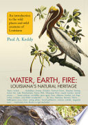 Water  Earth  Fire  Louisiana s Natural Heritage