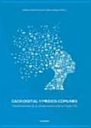 Caos digital y medios comunes: transformaciones de la comunicación social en el siglo XXI