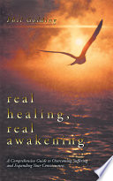 Real Healing, Real Awakening A Comprehensive Guide to Overcoming Suffering and Expanding Your Consciousness