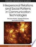 Interpersonal Relations and Social Patterns in Communication Technologies  Discourse Norms  Language Structures and Cultural Variables