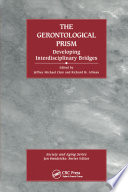 The Gerontological Prism Developing Interdisciplinary Bridges