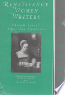 Renaissance Women Writers French Texts, American Contexts