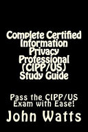 Complete Certified Information Privacy Professional  Cipp Us  Study Guide
