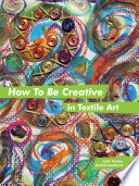 How To Be Creative In Textile Art : can i be more creative? youve...
