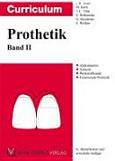 Curriculum Prothetik: Artikulatoren, Ästhetik, Werkstoffkunde, festsitzende Prothetik. Bd. 2