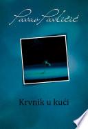 Krvnik u kući Uredniku Crne Kronike I Istrazitelju Amateru Ivi