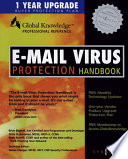 E-Mail Virus Protection Handbook : clients, server environments, and anti-virus...