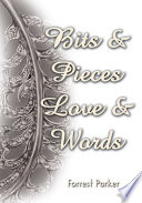 Bits and Pieces Love and Words