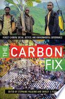 The Carbon Fix : changing climate, the carbon fix...