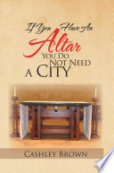 IF YOU HAVE AN ALTAR  YOU DO NOT NEED A CITY